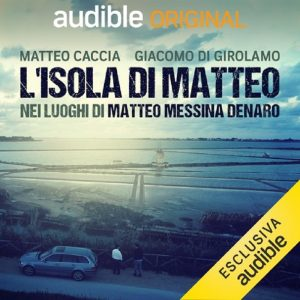 """""""L'Isola di Matteo"""". In Sicilia sui luoghi di Matteo Messina Denaro"""